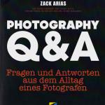 """Rezension : """"Photography Q&A: Fragen und Antworten aus dem Alltag eines Fotografen"""" von Zack Arias"""